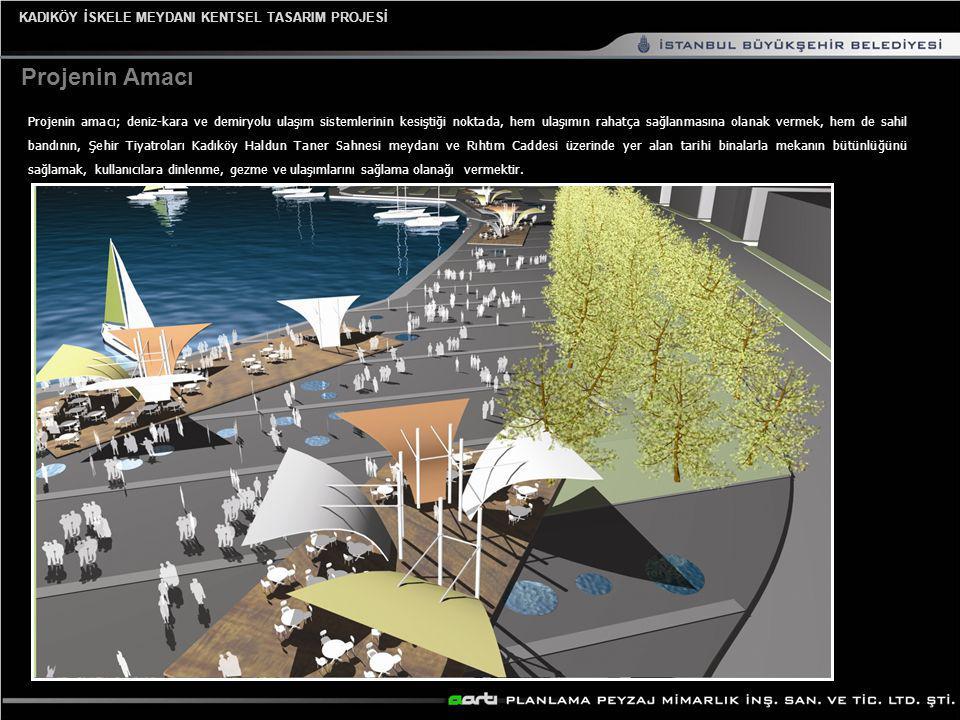 KADIKÖY İSKELE MEYDANI KENTSEL TASARIM PROJESİ Projedeki Alan Kullanımları Mimari Alan Kullanımları Otobüs Hareket Amirliği (1 Adet):40 m² Minibüs Hareket Amirliği (1 Adet):40 m² WC (1 Adet Yer altı):110 m² Güverteler (Kapalı Alan) :24 m² Açık Alan Kullanımları Top.