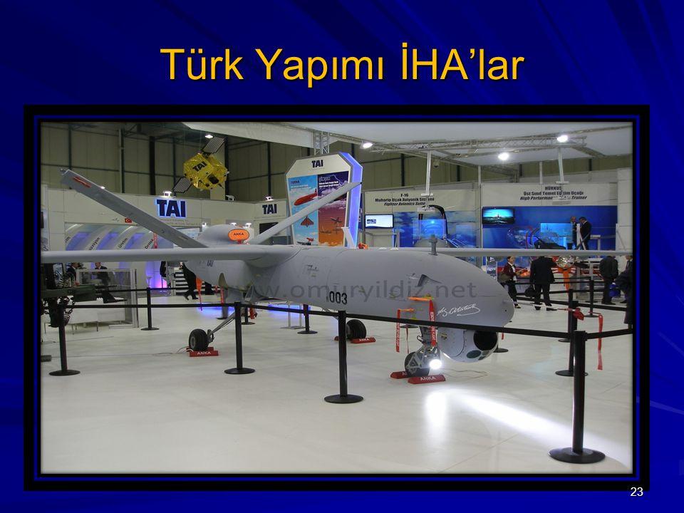 23 Türk Yapımı İHA'lar