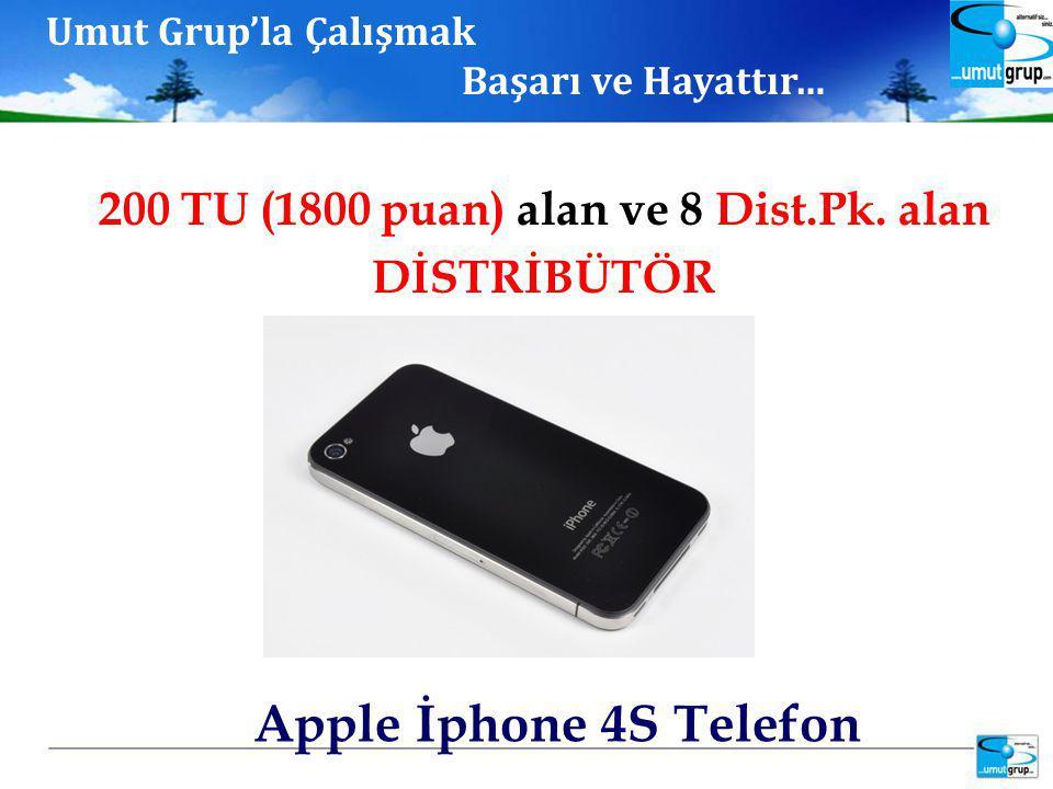 Apple İphone 4S Telefon 200 TU (1800 puan) alan ve 8 Dist.Pk.