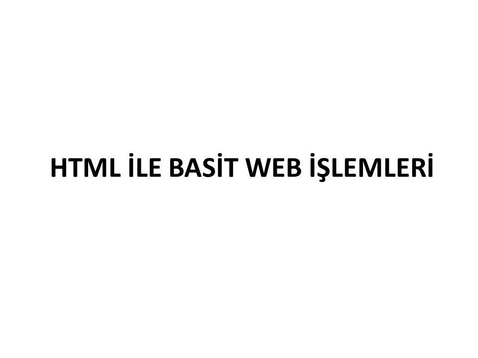 HTML İLE BASİT WEB İŞLEMLERİ