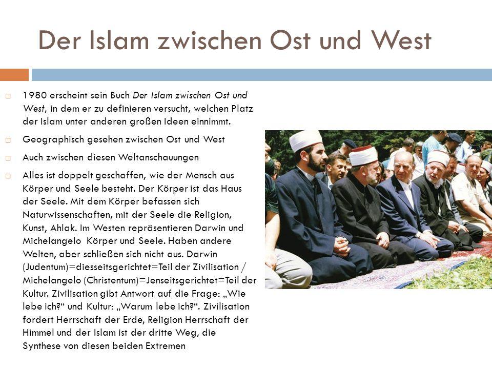 Der Islam zwischen Ost und West  1980 erscheint sein Buch Der Islam zwischen Ost und West, in dem er zu definieren versucht, welchen Platz der Islam unter anderen großen Ideen einnimmt.