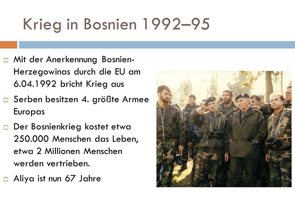 Krieg in Bosnien 1992–95  Mit der Anerkennung Bosnien- Herzegowinas durch die EU am 6.04.1992 bricht Krieg aus  Serben besitzen 4.