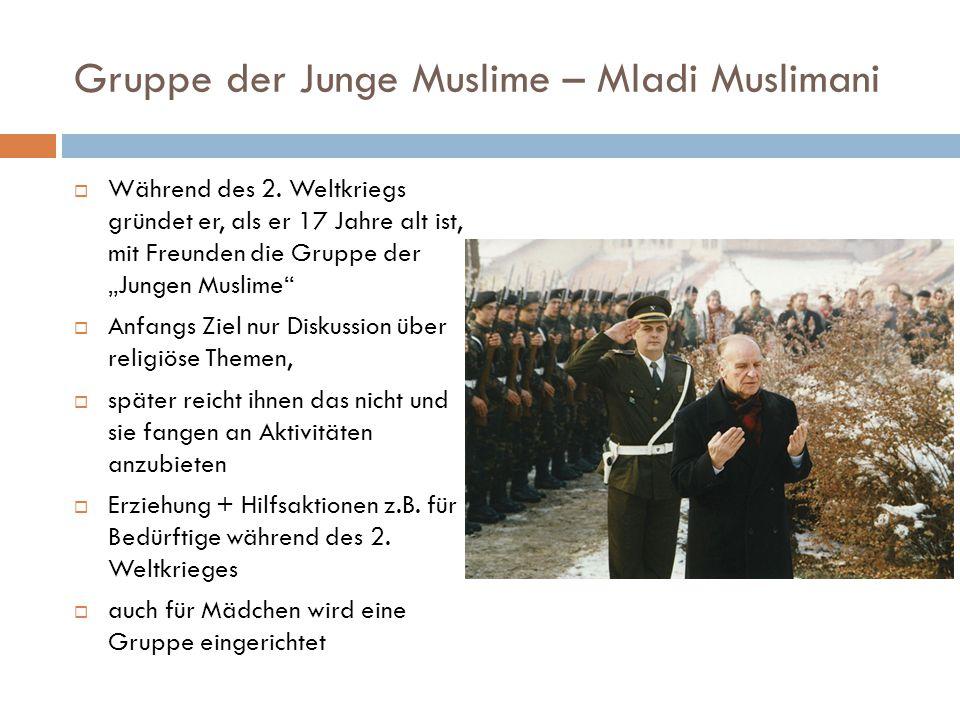 Gruppe der Junge Muslime – Mladi Muslimani  Während des 2.