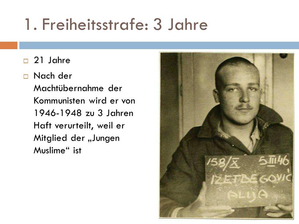 1. Freiheitsstrafe: 3 Jahre  21 Jahre  Nach der Machtübernahme der Kommunisten wird er von 1946-1948 zu 3 Jahren Haft verurteilt, weil er Mitglied d