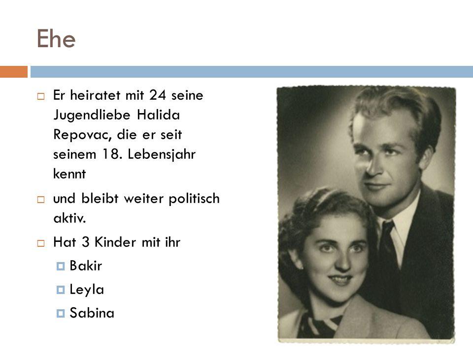 Ehe  Er heiratet mit 24 seine Jugendliebe Halida Repovac, die er seit seinem 18.