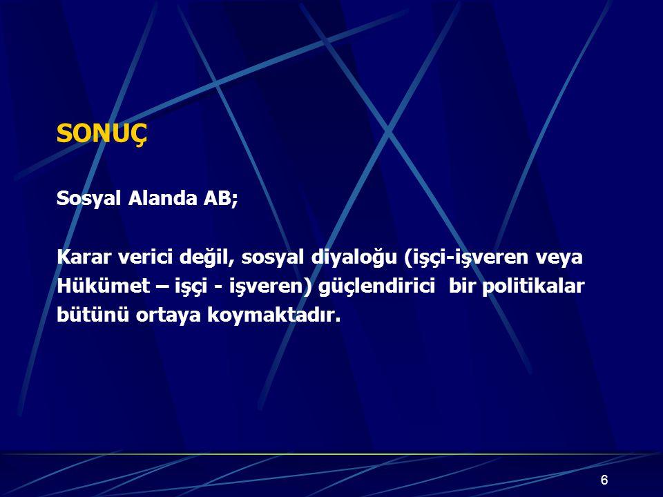 27 MÜZAKERE SÜRECİ VE SONRASI İÇİN GEREKLİ YAKLAŞIM 1.Türk sanayiine ve Türk ekonomisine mümkün olduğu kadar az yük getirmelidir.
