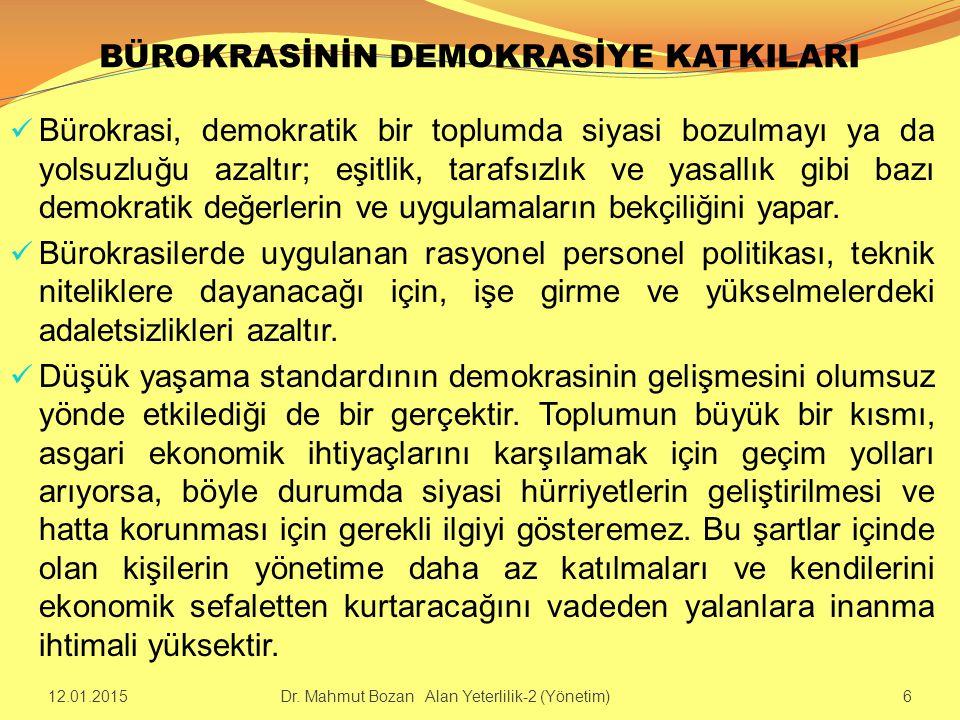 BÜROKRASİNİN DEMOKRASİYE KATKILARI Bürokrasi, demokratik bir toplumda siyasi bozulmayı ya da yolsuzluğu azaltır; eşitlik, tarafsızlık ve yasallık gibi