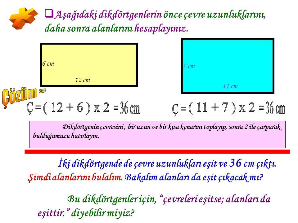 8 cm 6 cm 4 cm 2 cm AA yrı ayrı alanları hesaplayıp ve daha sonra hepsini toplayarak, tüm şeklin alanını bulalım. A = 6x8 = 48 cm 2 48 cm 2 A = 4x4