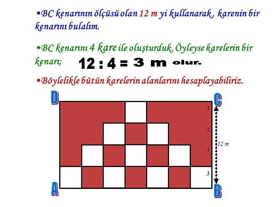 Şekildeki ABCD dikdörtgeni içerisinde, birbirine eş 10 kare bulunmaktadır. BC kenarı 12 m ise, taralı alan kaç m 2 olur?  T T aralı alanı bulmak içi