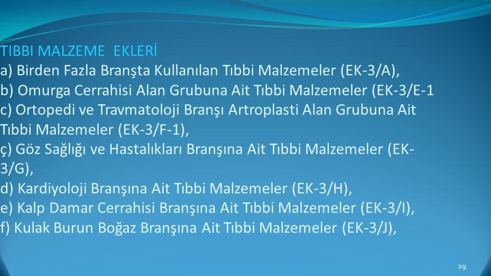 TIBBI MALZEME EKLERİ a) Birden Fazla Branşta Kullanılan Tıbbi Malzemeler (EK-3/A), b) Omurga Cerrahisi Alan Grubuna Ait Tıbbi Malzemeler (EK-3/E-1 c)
