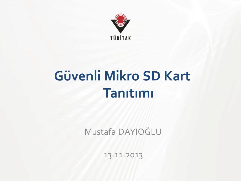 Güvenli Mikro SD Kart Tanıtımı Mustafa DAYIOĞLU 13.11.2013