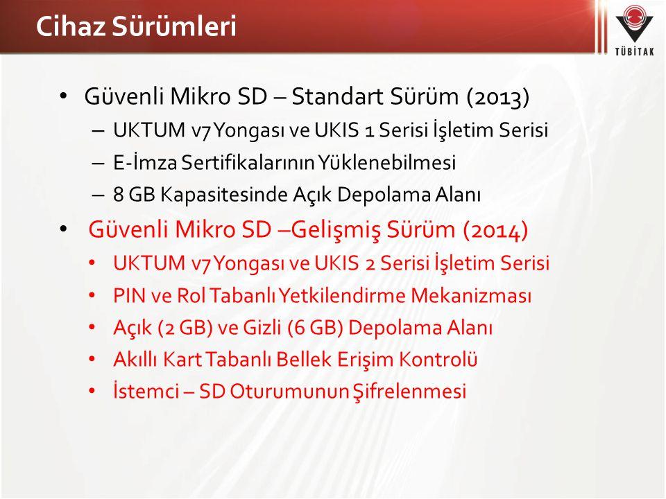 Cihaz Sürümleri Güvenli Mikro SD – Standart Sürüm (2013) – UKTUM v7 Yongası ve UKIS 1 Serisi İşletim Serisi – E-İmza Sertifikalarının Yüklenebilmesi –