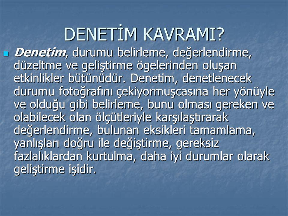 DENETİM KAVRAMI.