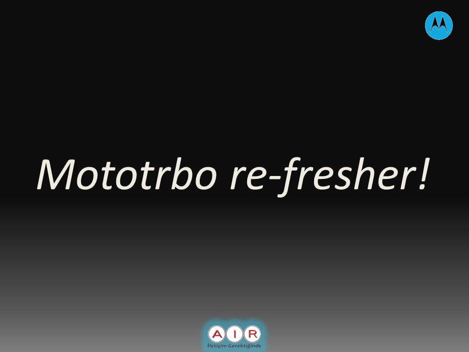 Mototrbo re-fresher!