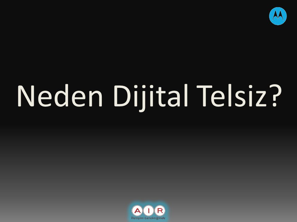 Neden Dijital Telsiz