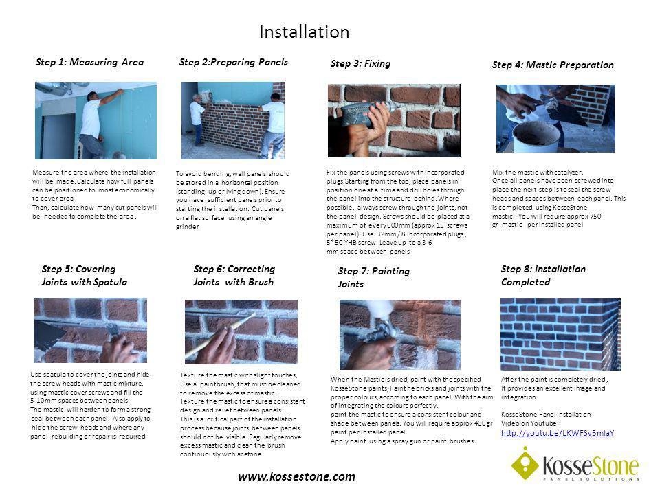 Montaj www.kossestone.com Projenin tamamlanması için yeteri kadar panel olduğundan emin olunuz.