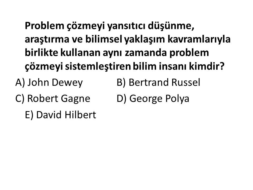 Problem çözmeyi yansıtıcı düşünme, araştırma ve bilimsel yaklaşım kavramlarıyla birlikte kullanan aynı zamanda problem çözmeyi sistemleştiren bilim in