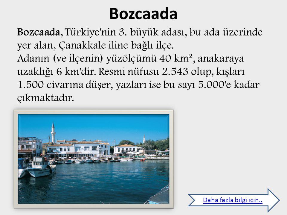 Bozcaada Daha fazla bilgi için..Bozcaada, Türkiye nin 3.