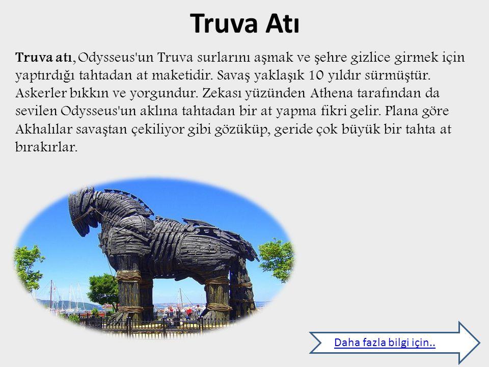 Truva Atı Daha fazla bilgi için..