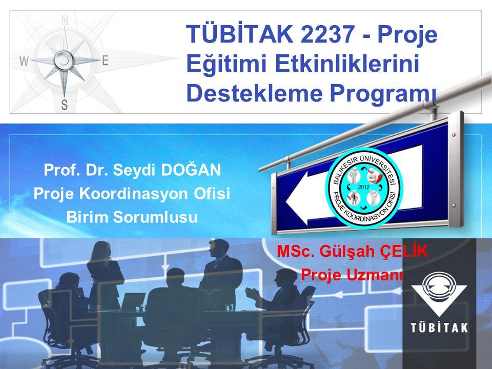 LOGO TÜBİTAK 2237 - Proje Eğitimi Etkinliklerini Destekleme Programı Prof.