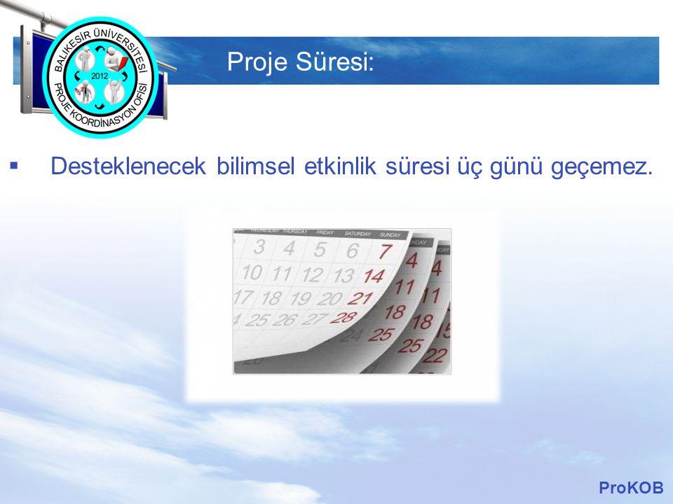 LOGO Proje-Destek Miktarı:  Etkinlik desteğinin toplam üst sınırı 35.000 TL' dir. ProKOB