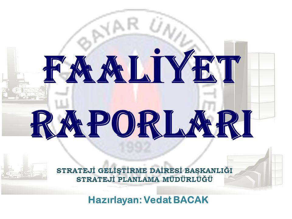 İ DARE FAAL İ YET RAPORLARI - II Üst yöneticiler idare faaliyet raporunun; İçeriğinden Raporlarda yer alan bilgilerin doğruluğundan ilgili Bakana karşı sorumludur.