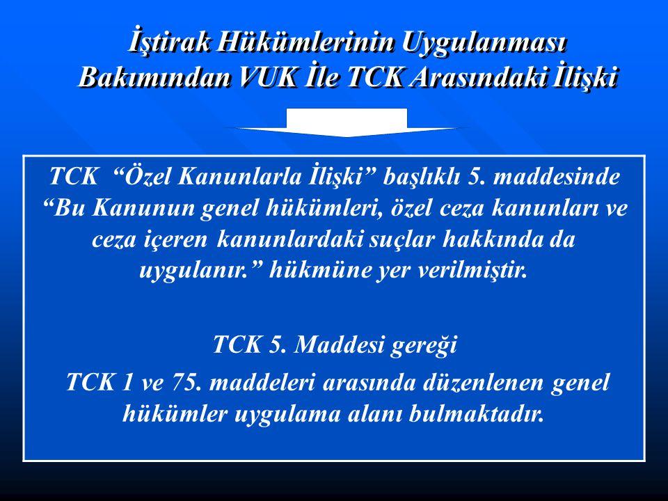 İştirak Hükümlerinin Uygulanması Bakımından VUK İle TCK Arasındaki İlişki TCK Özel Kanunlarla İlişki başlıklı 5.