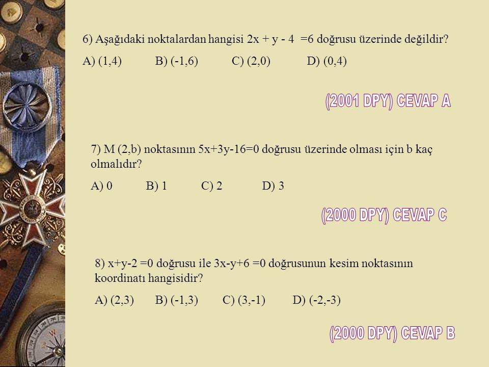 3) x + 3/2 y – 3 = 0 doğrusu ile koordinat eksenlerinin sınırladığı bölgenin alanı kaç birim karedir? A) 3 B) 4 C) 5 D) 6 4) (0,3) ve (-3,0) noktaları