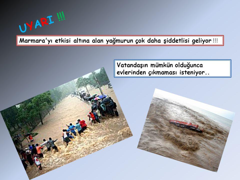 UYARI !!. Marmara yı etkisi altına alan yağmurun çok daha şiddetlisi geliyor !!.