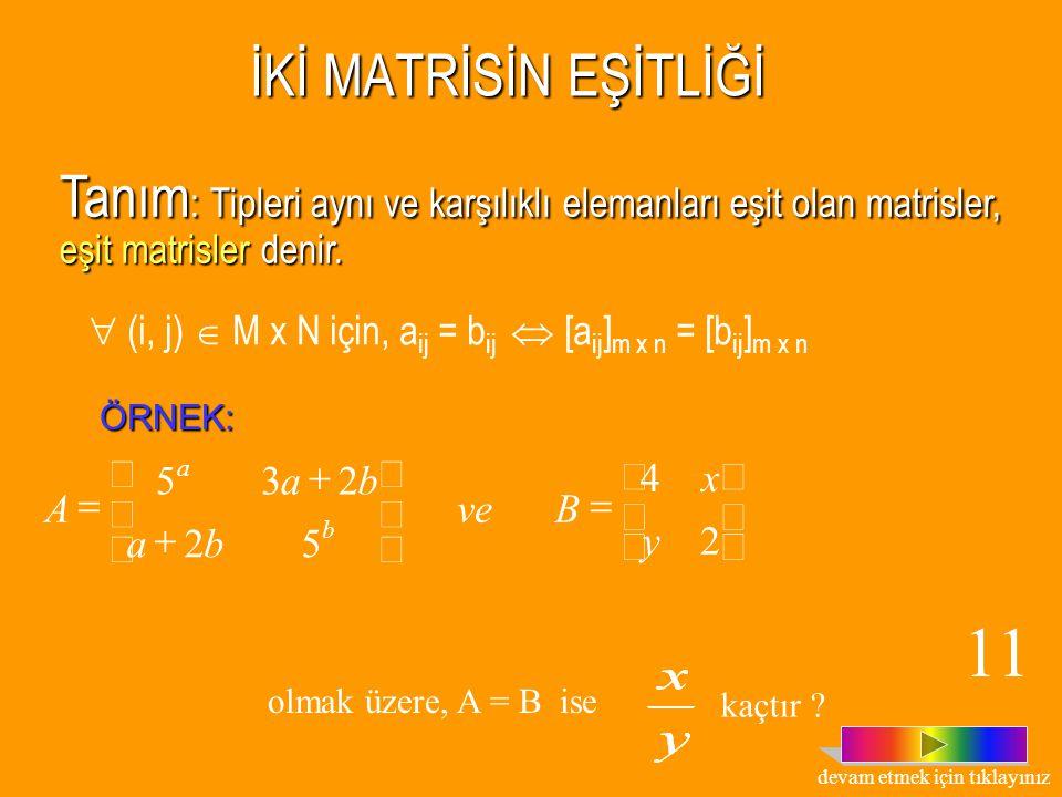 Tanım : Asal köşegen üzerindeki elemanları bir, diğer elemanları sıfır olan kare matrise, birim matris denir. n x n tipindeki bir birim matris I n ile