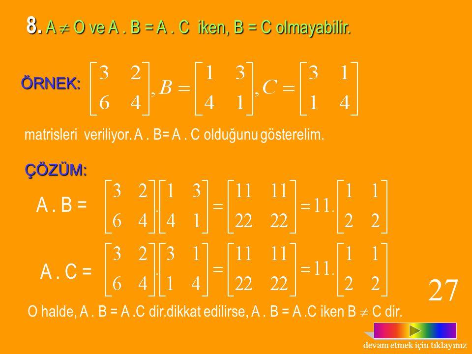 MATRİSTE ÇARPMA İŞLEMİNİN ÖZELLİKLERİ b. Matrislerde çarpma işleminin toplama işlemi üzerine sağdan dağılma özelliği; A ve B matrisleri m x n türünde,