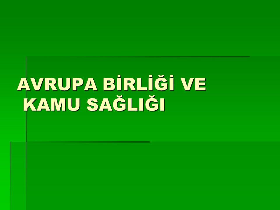 KAMU SAĞLIĞI ALANINDA TOPLULUK EYLEM PROGRAMI (2003-2008) Bütçe:  2003-2008 arası dönem için geçerli olan eylem programının toplam bütçesi 312 milyon avrodur.