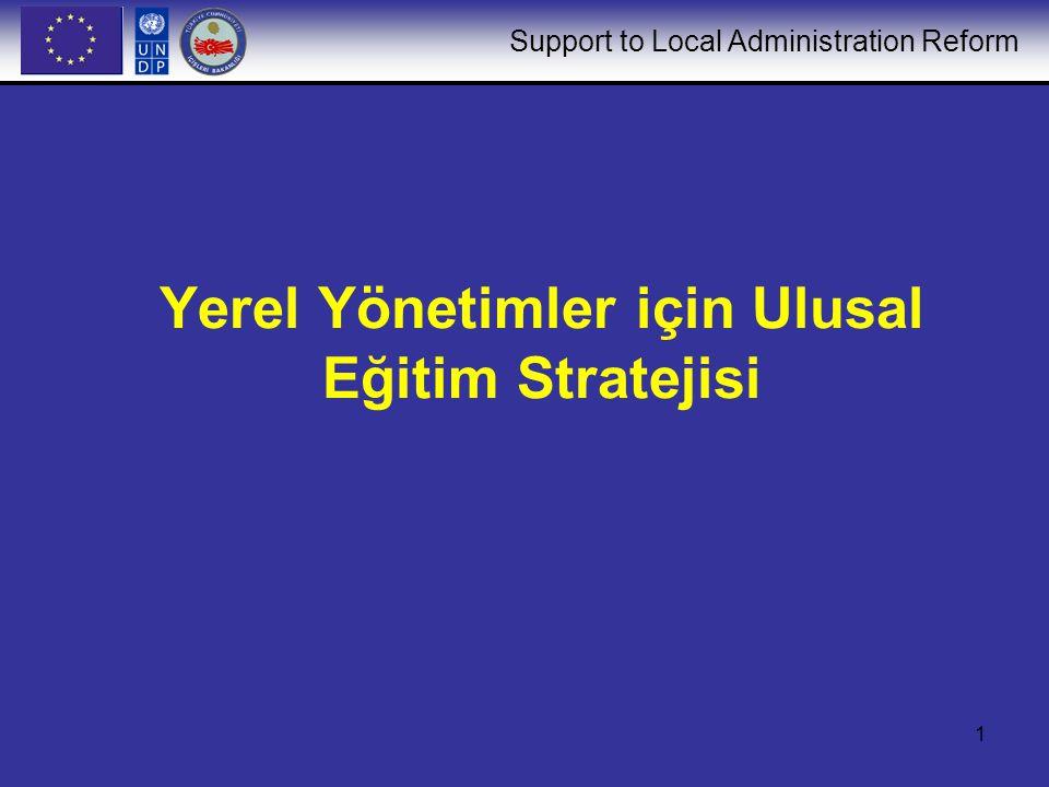 Support to Local Administration Reform 1 Yerel Yönetimler için Ulusal Eğitim Stratejisi