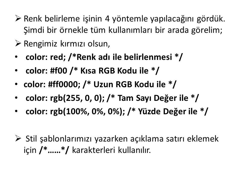  Renk belirleme işinin 4 yöntemle yapılacağını gördük.