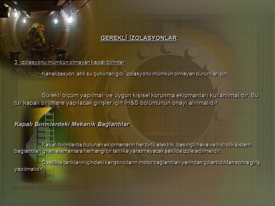 GEREKLİ İZOLASYONLAR 3.