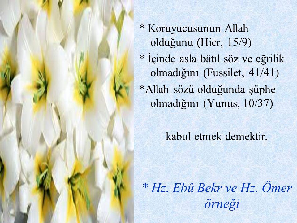 * Koruyucusunun Allah olduğunu (Hicr, 15/9) * İçinde asla bâtıl söz ve eğrilik olmadığını (Fussilet, 41/41) *Allah sözü olduğunda şüphe olmadığını (Yu