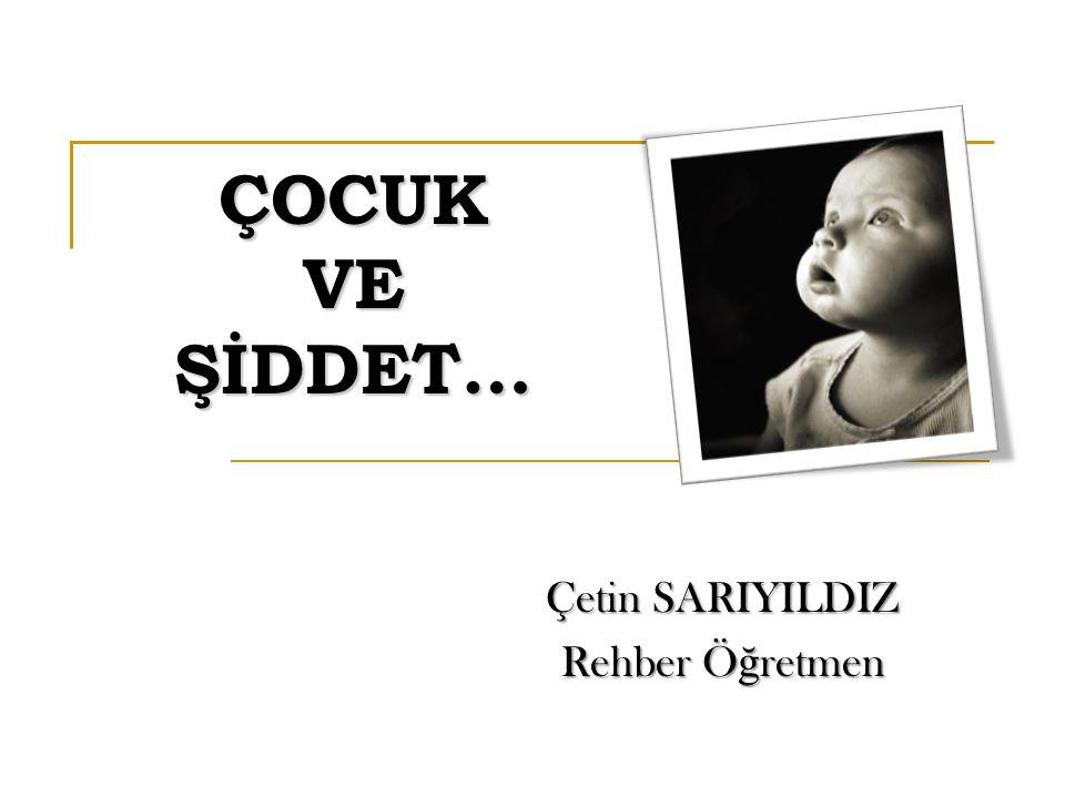 ÇOCUK VE ŞİDDET!!.