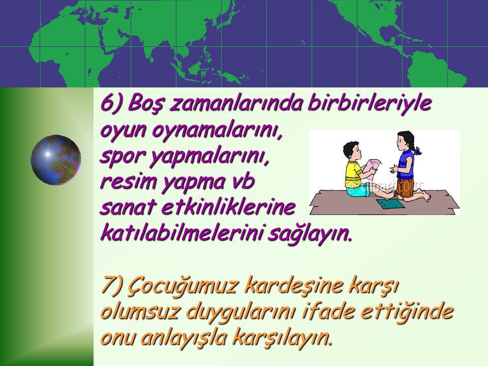 3) Çocuklarınızı birbirleriyle kıyaslamayın. 4) Birini diğerinin yanında 'özellikle aileye yeni katılan kardeşi' abartılı şekilde sevmeyin. 5) Kardeşi