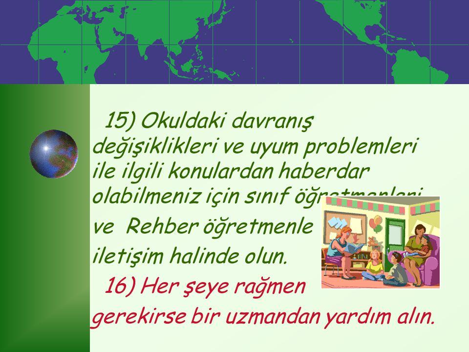 13) Ayrılmanın sonuçlandırılamadığı durumlarda diğer ebeveynin devamlı eve gidip gelmesi doğru değildir. 14) Çocuğunuza belirli aralarla, yalnız kalma