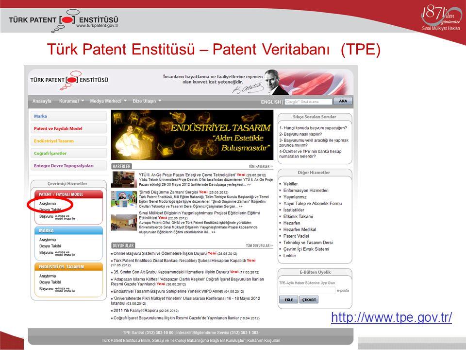Türk Patent Enstitüsü – Patent Veritabanı (TPE) http://www.tpe.gov.tr/