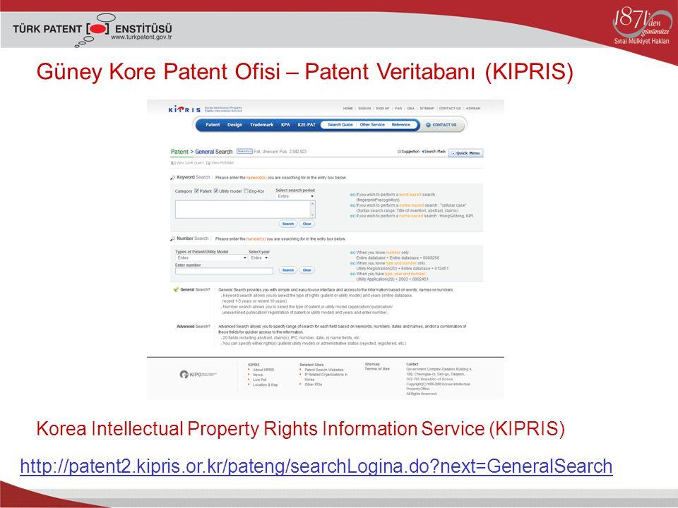 Güney Kore Patent Ofisi – Patent Veritabanı (KIPRIS) http://patent2.kipris.or.kr/pateng/searchLogina.do?next=GeneralSearch Korea Intellectual Property Rights Information Service (KIPRIS)