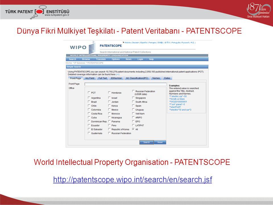 Dünya Fikri Mülkiyet Teşkilatı - Patent Veritabanı - PATENTSCOPE World Intellectual Property Organisation - PATENTSCOPE http://patentscope.wipo.int/search/en/search.jsf