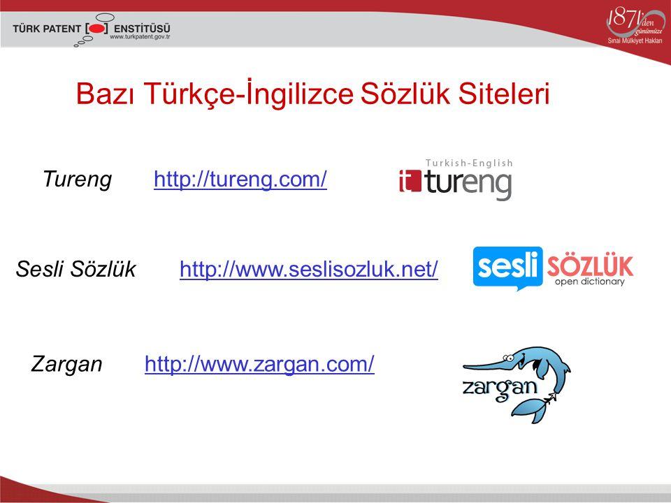 Bazı Türkçe-İngilizce Sözlük Siteleri Tureng http://tureng.com/http://tureng.com/ Sesli Sözlük http://www.seslisozluk.net/http://www.seslisozluk.net/ Zargan http://www.zargan.com/http://www.zargan.com/