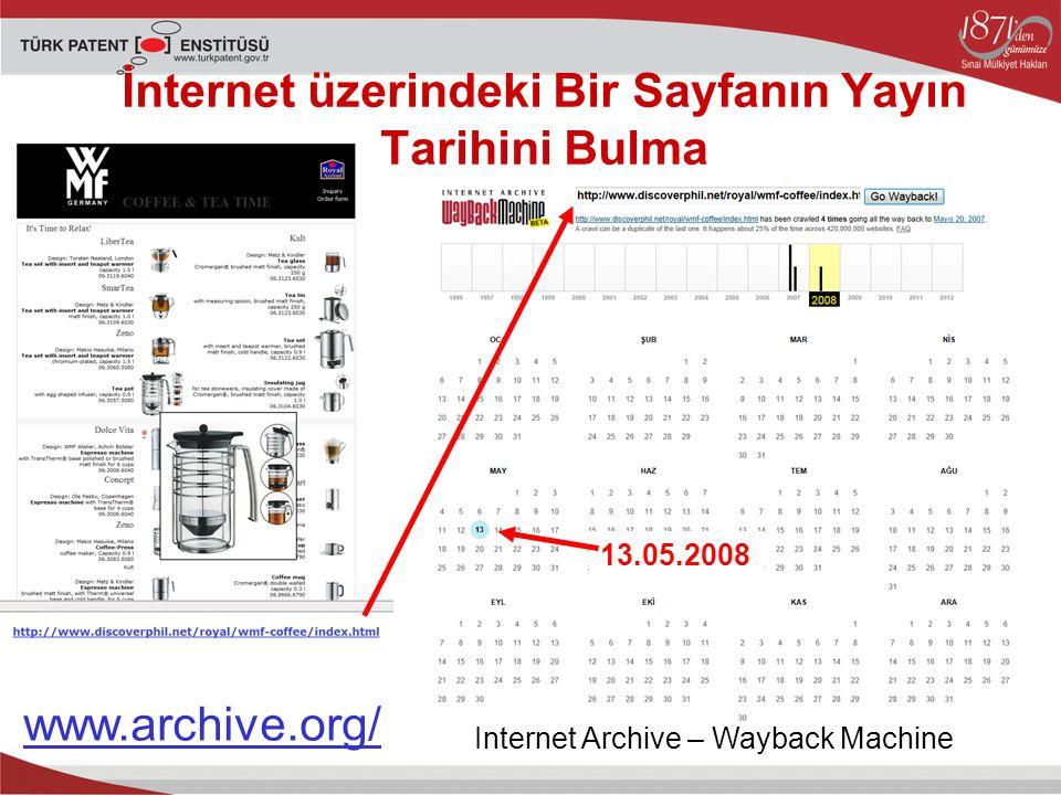 İnternet üzerindeki Bir Sayfanın Yayın Tarihini Bulma Internet Archive – Wayback Machine www.archive.org/ 13.05.2008