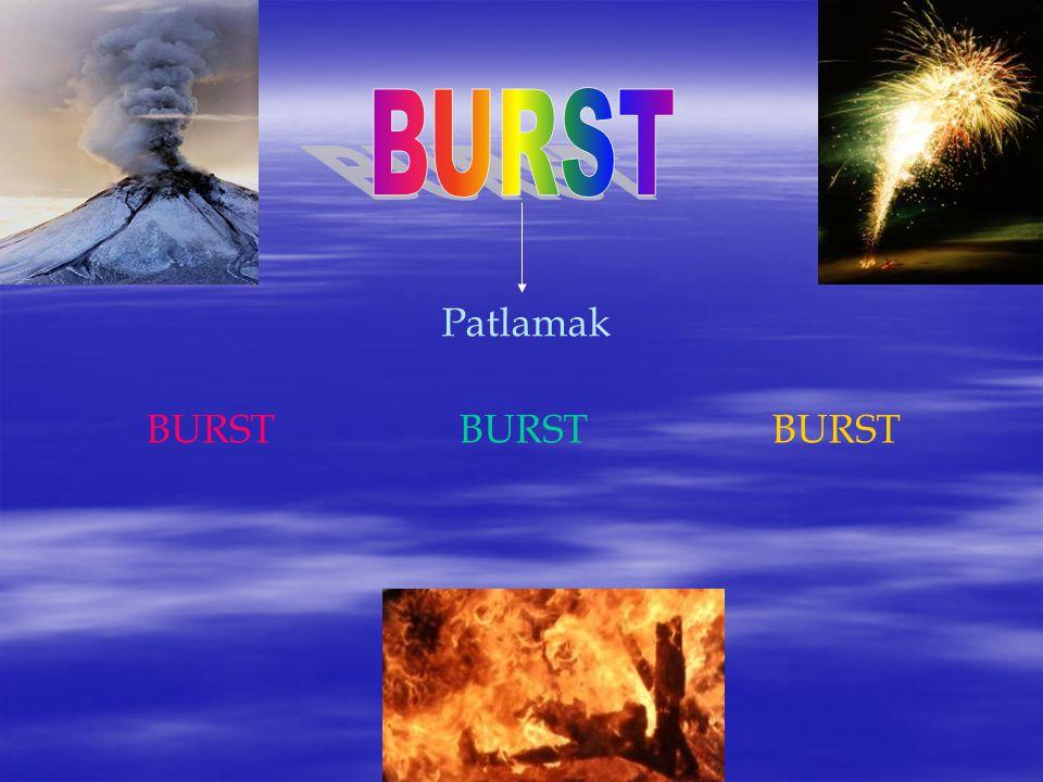 Patlamak BURSTBURSTBURST