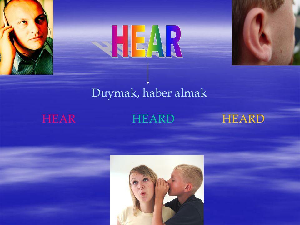 Duymak, haber almak HEARHEARDHEARD
