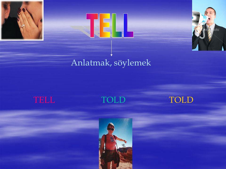 Anlatmak, söylemek TELLTOLDTOLD