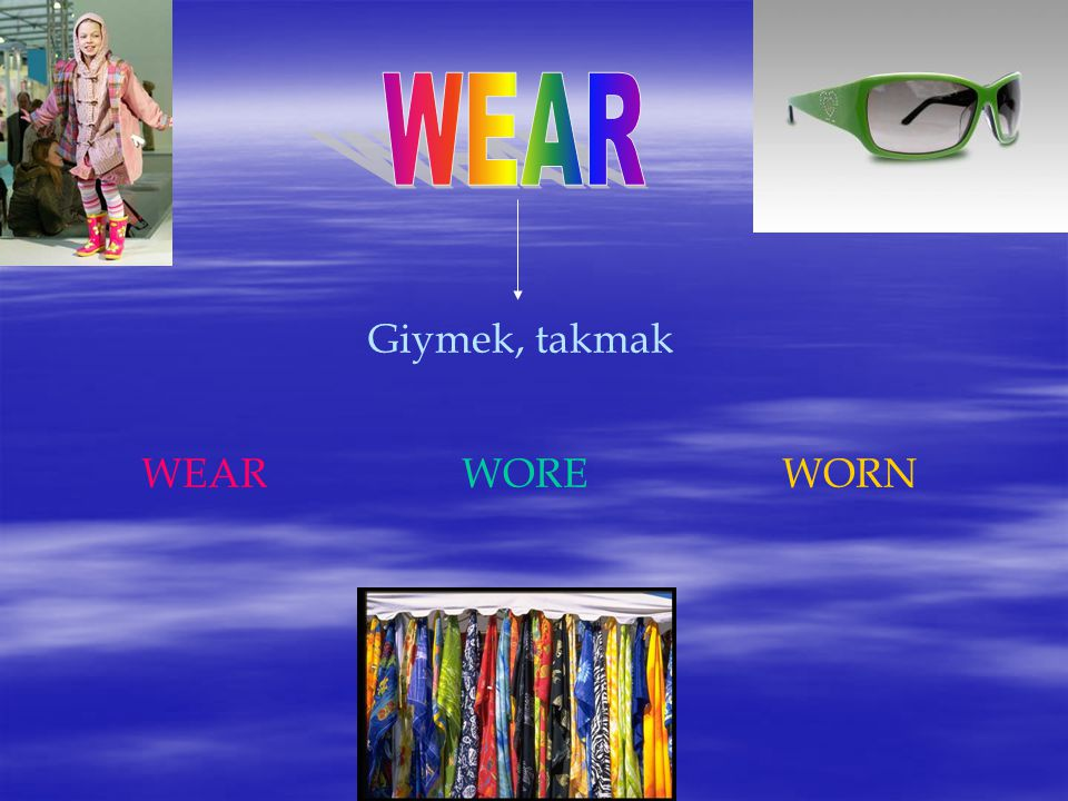 Giymek, takmak WEARWOREWORN