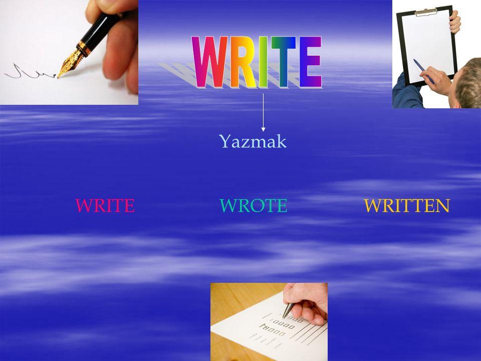 Yazmak WRITEWROTEWRITTEN