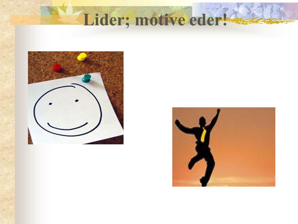 Lider; motive eder!